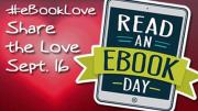 Share the love Sept. 16 with hashtag eBookLove on Read an eBook Day