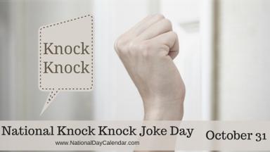 Celebrate National Knock Knock Joke Day on Oct  31 | Jasper
