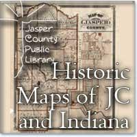 Historic Maps of Jasper County and Indiana